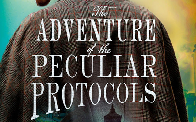 I Hear of Sherlock Everywhere: Episode 178: The Adventure of the Peculiar Protocols