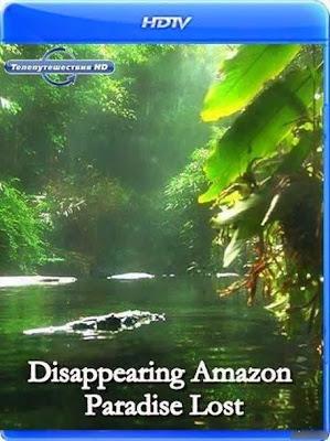 Исчезающая Амазонка - Потерянный рай / Disappearing Amazon. Paradise Lost. Full HD.