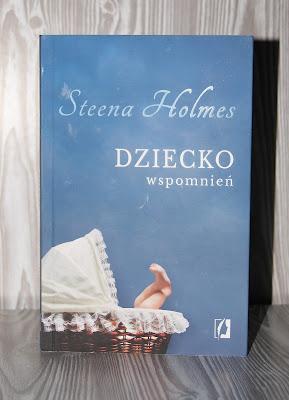 """Książkowa Sobota - """"Dziecko wspomnień"""" Steena Holmes"""