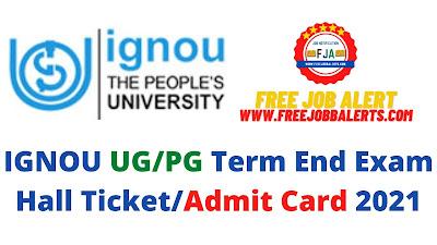 IGNOU UG/PG Term End Exam Hall Ticket/Admit Card 2021