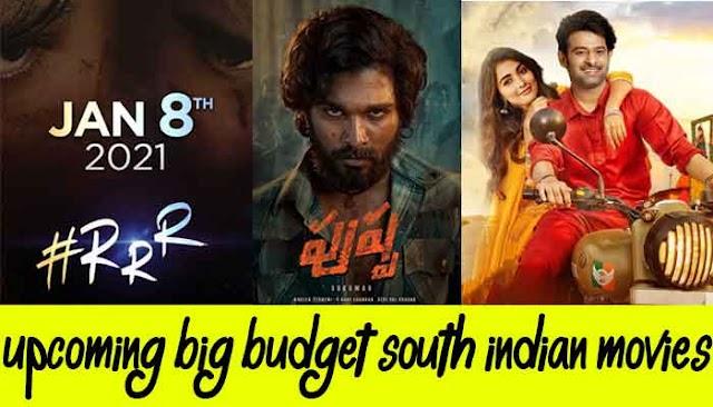 Upcoming Big Budget South Indian Movies 2020 & 2021