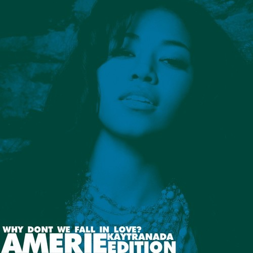 Amerie - Why Dont We Fall In Love (Kaytranada Edition) • When We Dip