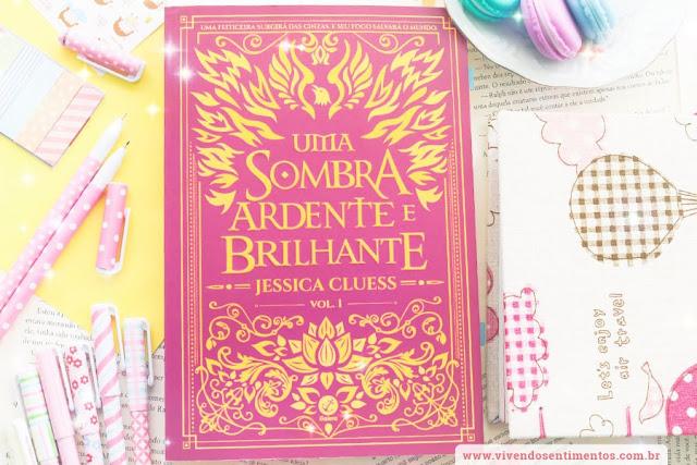 Uma Sombra Ardente e Brilhante 1 - Jessica Cluess