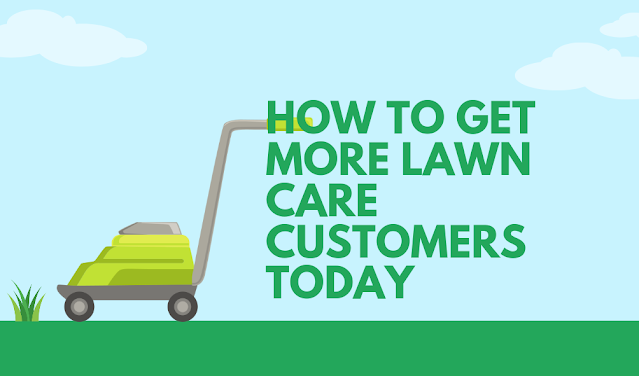 How to get more lawn care customers