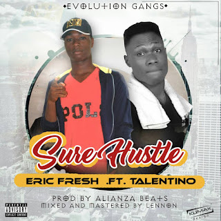 Music : Sure Hustle by Eric fresh x talentino