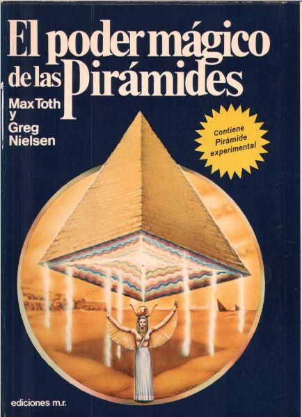 El Poder Mágico de las Pirámides de Max Toth y Greg Nielsen
