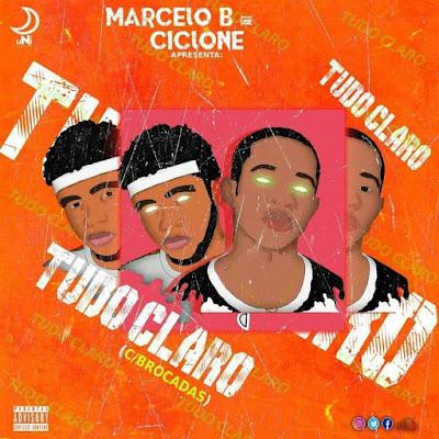 Ciclone & Marcelo B - Tudo Claro (Feat. Brocadas) (Rap) baixar nova musica descarregar agora 2019
