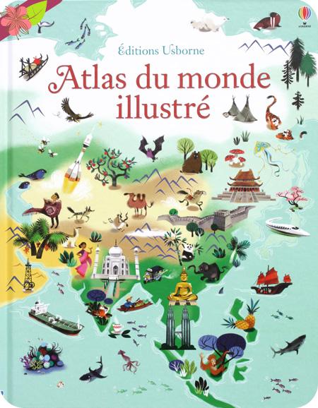 Atlas du monde illustré de Sam Baer et Nathalie Ragondet - éditions Usborne