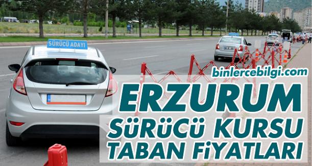 Erzurum Sürücü Kursu Fiyatları 2021, Erzurum Ehliyet Kurs Ücretleri 2021 Taban Fiyat Listesi