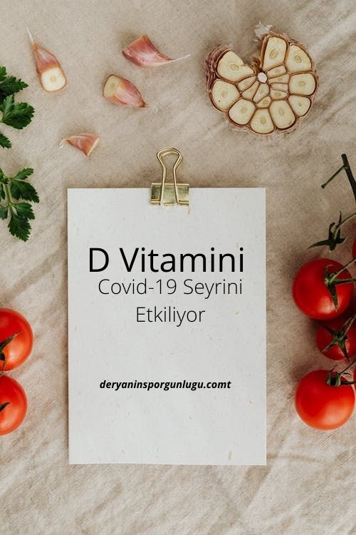 Koronavirüs - D Vitamini Covid-19 Seyrini Etkiliyor