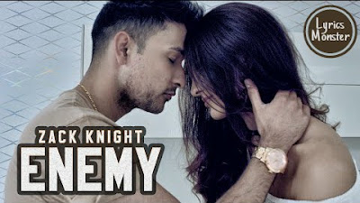 Enemy Song Lyrics Videos– Zack Knight's Punjabi Or English Fusion Song