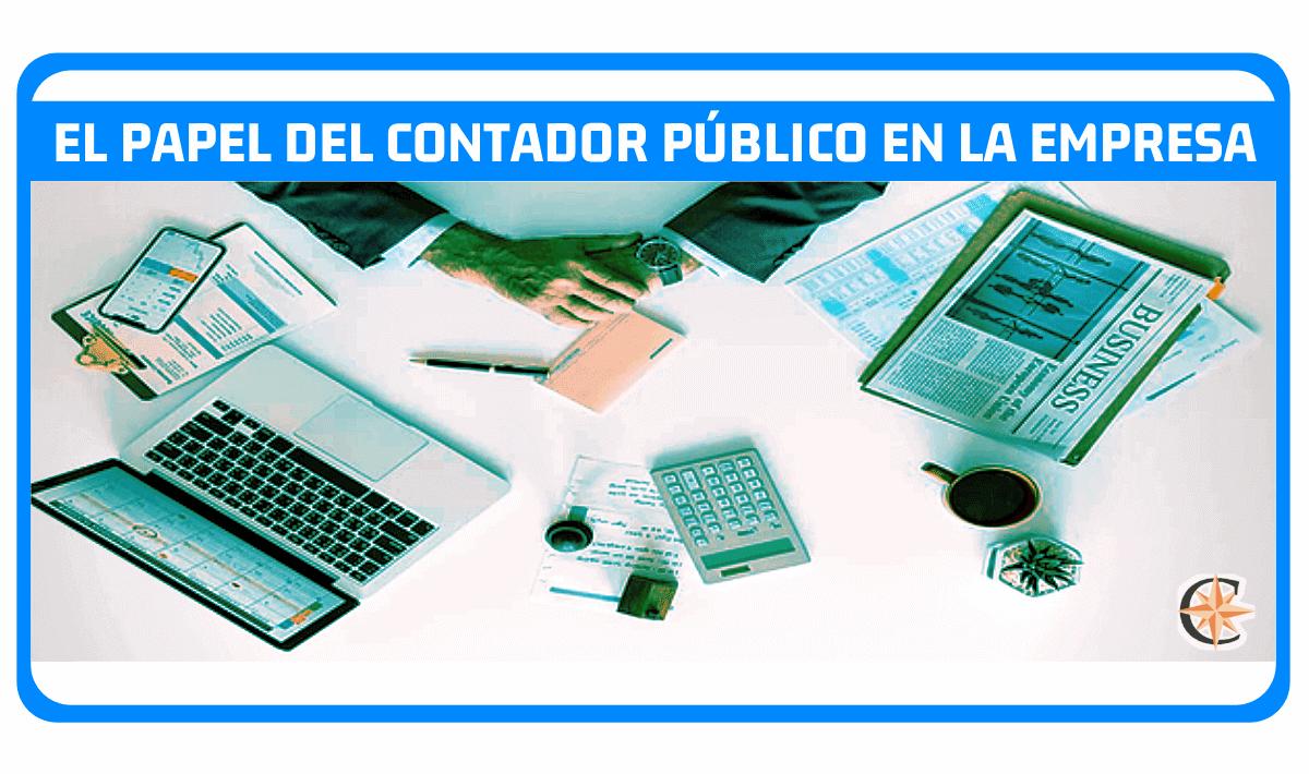 ¿Cuál es el papel del contador público en la empresa?