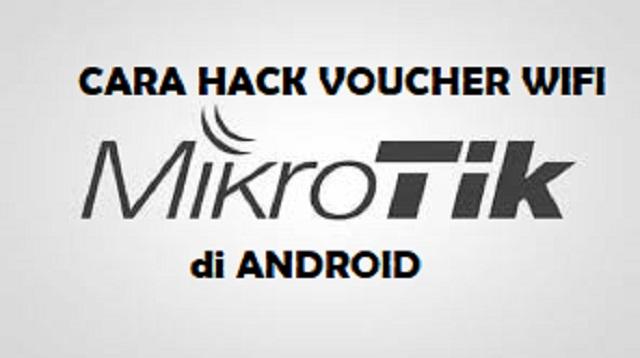 Cara Hack Voucher Wifi Mikrotik di Android