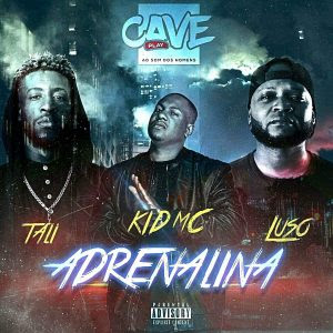 Kid MC Feat. Táli & Luso - Adrenalina (Hip Hop)  Download Mp3, baixar Mp3, Baixar , download , Download nova música, Baixar Nova Musica
