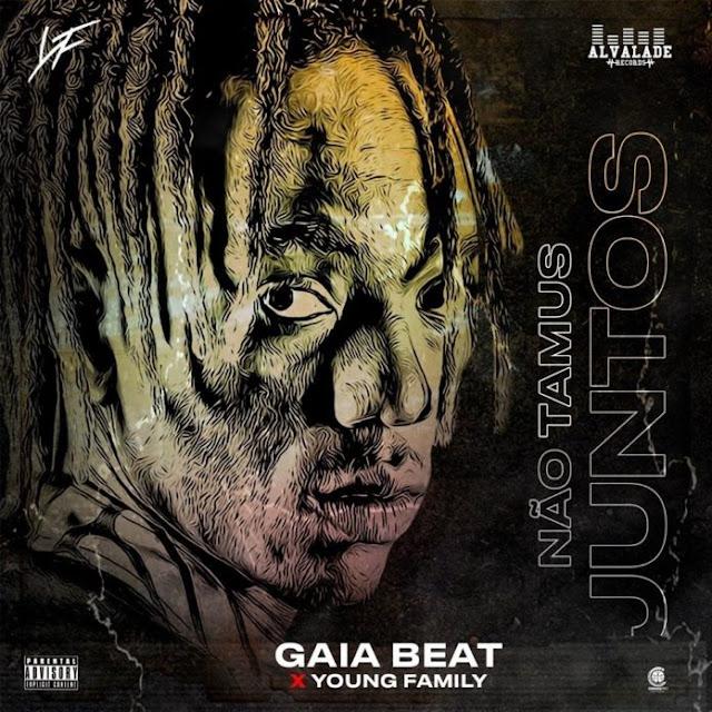 Gaia Beat ft. Young Family - Não Tamus Juntos 2020