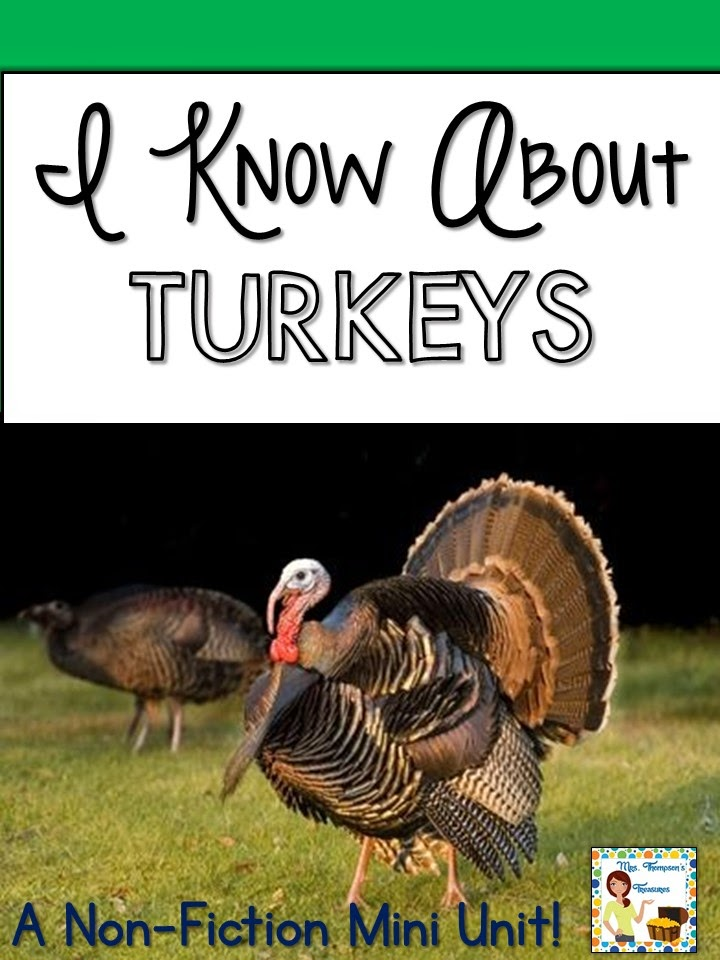 http://www.teacherspayteachers.com/Product/I-Know-About-TURKEYS-Nonfiction-Mini-Unit-Graphic-Organizers-1549260