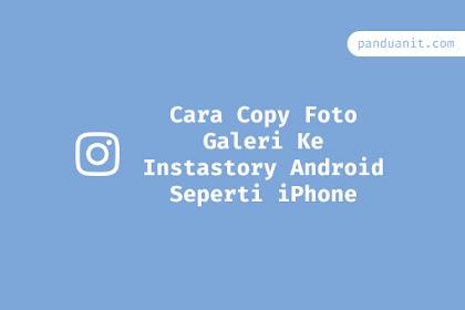 Cara Copy Foto Galeri Ke Instastory Android Seperti iPhone