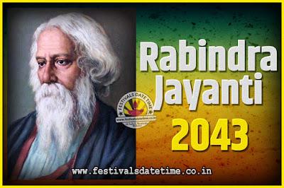 2043 Rabindranath Tagore Jayanti Date and Time, 2043 Rabindra Jayanti Calendar