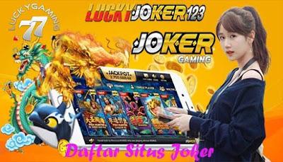 Daftar Situs Joker Berikan Jackpot Slot Online Terbesar