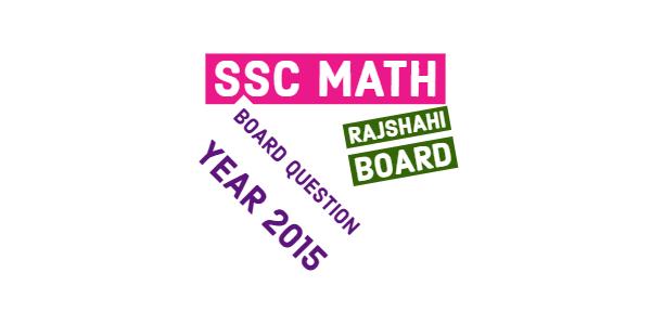 Rajshahi Board SSC Math Question 2015