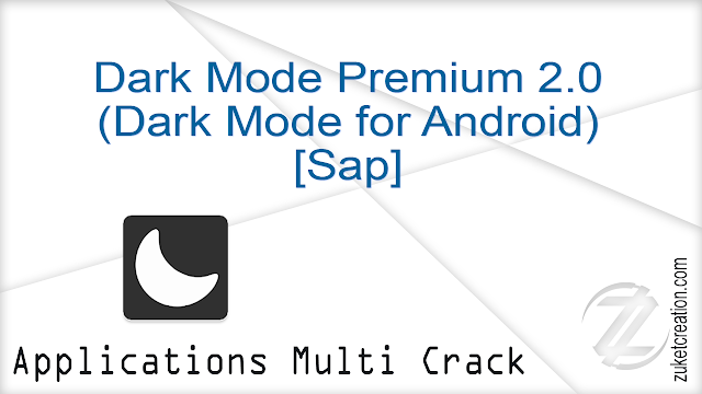 Dark Mode Premium 2.0 (Dark Mode for Android) [Sap]