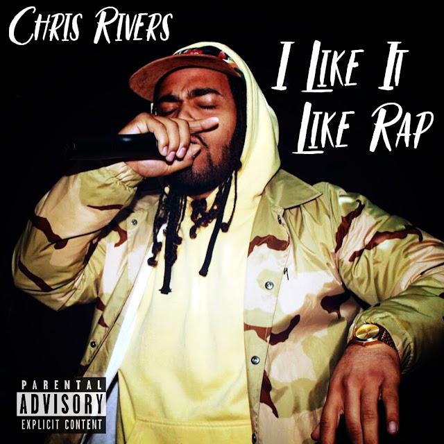 """Chris Rivers """"I Like It Like Rap"""" (((Audio)))"""
