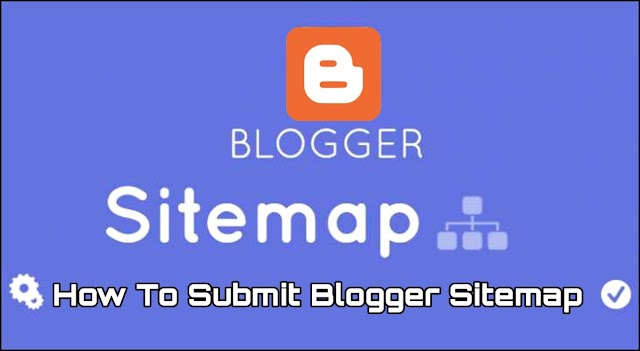 How To Submit Blogger Sitemap To Google Search Console