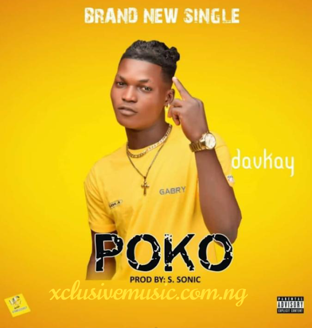 [music] DOWNLOAD POKO BY DAVKAY