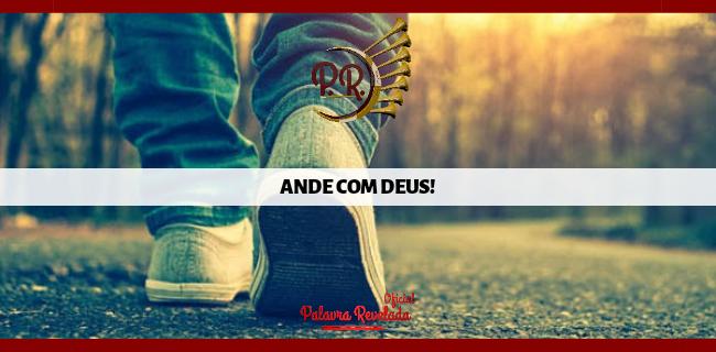 ANDE COM DEUS!