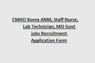 CMHO Korea ANM, Staff Nurse, Lab Technician, MO 87 Govt jobs 2019 Recruitment Application Form