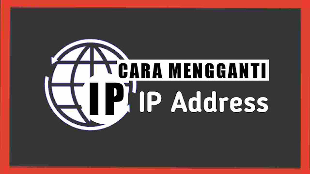Cara mengganti ip address