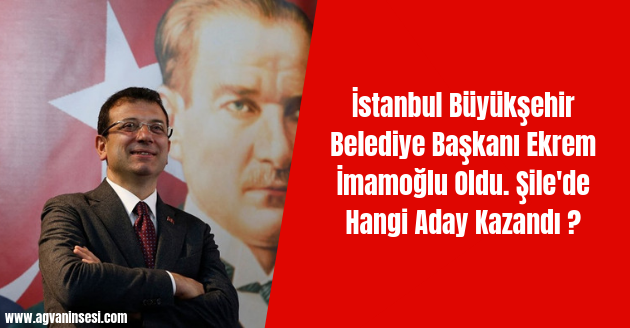 İstanbul Büyükşehir Belediye Başkanı Ekrem İmamoğlu Oldu. Şile'de Hangi Aday Kazandı ?