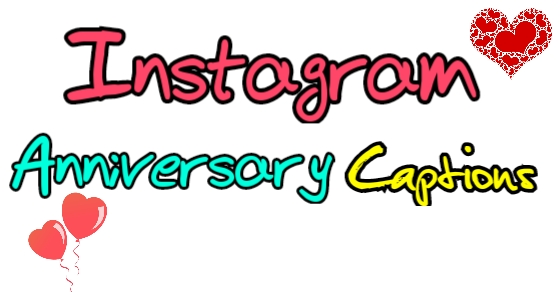 Anniversary Instagram captions, Instagram anniversary captions, Instagram captions
