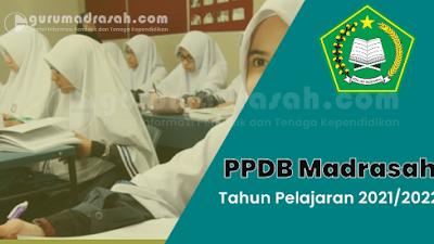 Inilah Ketentuan Pelaksanaan PPDB Jenjang RA, MI, MTs dan MA Tahun Pelajaran 2021/2022