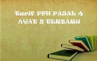 Tarif PPh pasal 4 Ayat 2 / PPh Final Terbaru
