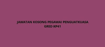 Jawatan Kosong Pegawai Penguatkuasa KP41