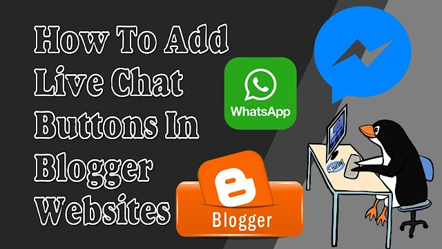 How To Add Live Chat Buttons In Blogger Websites
