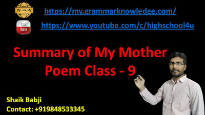 Summary of My Mother Poem Class - 9