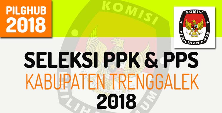 Rekrutmen PPK dan PPS Dalam PILGUB 2018 Untuk Kabupaten Trenggalek