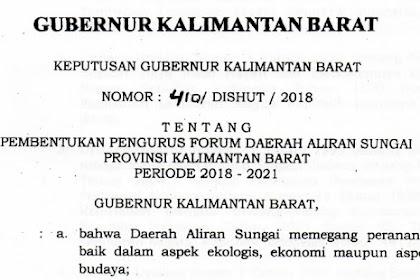 SK Gubernur Nomor 410/Dishut/2018 Tentang Pembentukan Forum Daerah Aliran Sungai Provinsi Kalimantan Barat  Periode 2018-2021