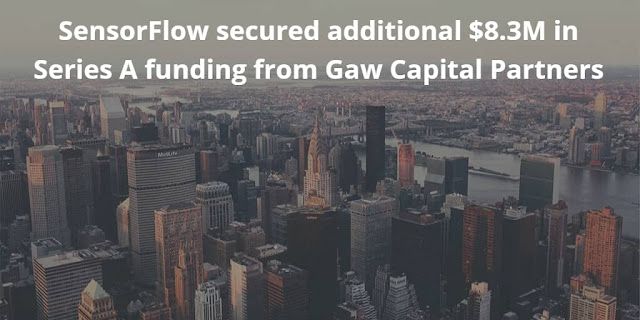 SensorFlow secured additional $8.3 Million in Series A Funding from Gaw Capital Partners