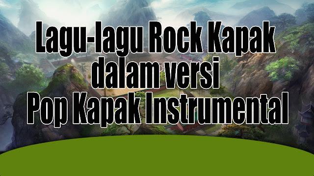 Lagu-lagu Rock Kapak dalam versi Pop Kapak Instrumental