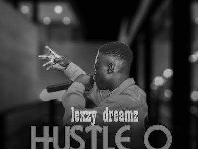 DOWNLOAD MP3: Lexzydreamz - Hustle o