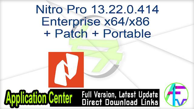 Nitro Pro 13.22.0.414 Enterprise x64-x86 + Patch + Portable
