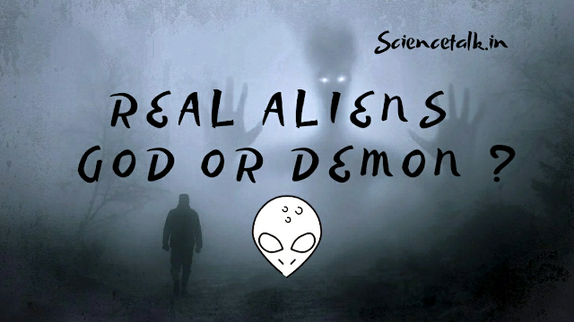 REAL ALIENS - GOD OR DEMON