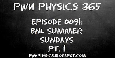 PWN E091: Brookhaven National Labs Summer Sundays Week #2- Nanomaterials, The Science of the Very Small, and the Science of Self-Assembly.