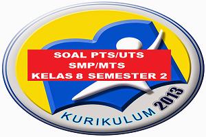 Download Soal PTS/UTS MATEMATIKA Kelas 8 Semester 2 SMP/MTs Kurikulum 2013