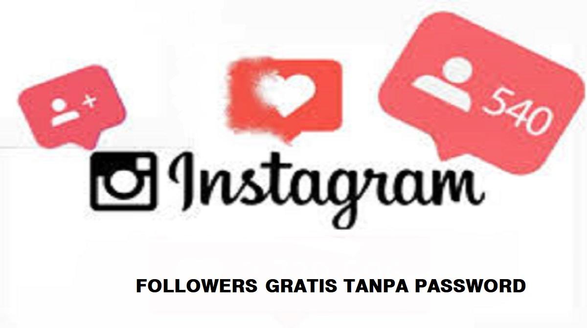 Followers Gratis Tanpa Password