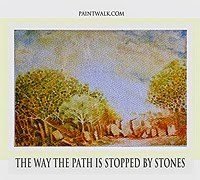 http://www.paintwalk.com/2014/11/the-way-path-is-stopped-by-stones.html