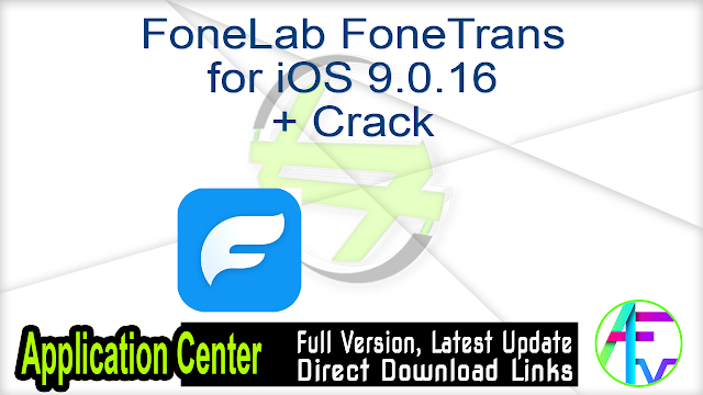 FoneLab FoneTrans for iOS 9.0.16 + Crack